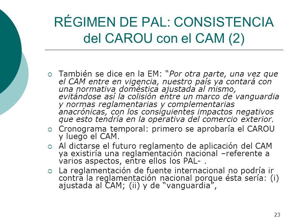 RÉGIMEN DE PAL: CONSISTENCIA del CAROU con el CAM (2)