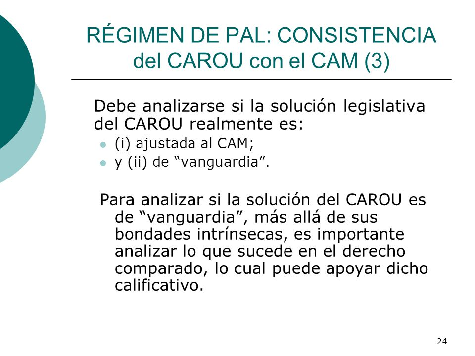 RÉGIMEN DE PAL: CONSISTENCIA del CAROU con el CAM (3)