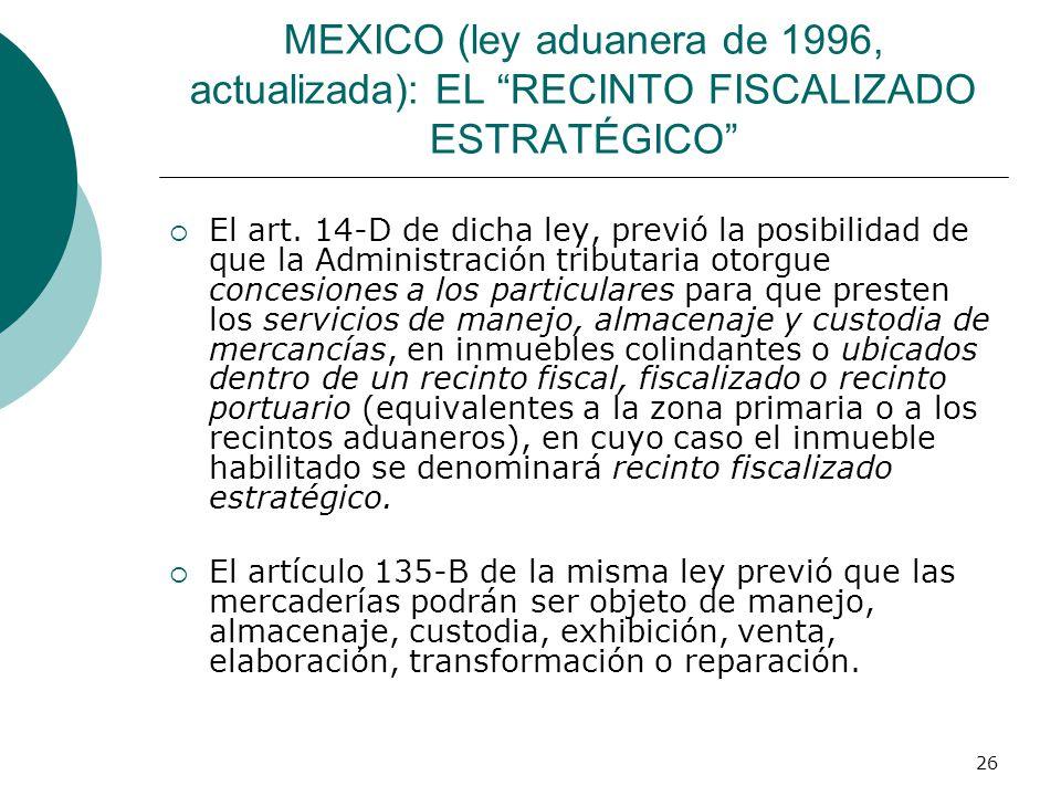 MEXICO (ley aduanera de 1996, actualizada): EL RECINTO FISCALIZADO ESTRATÉGICO