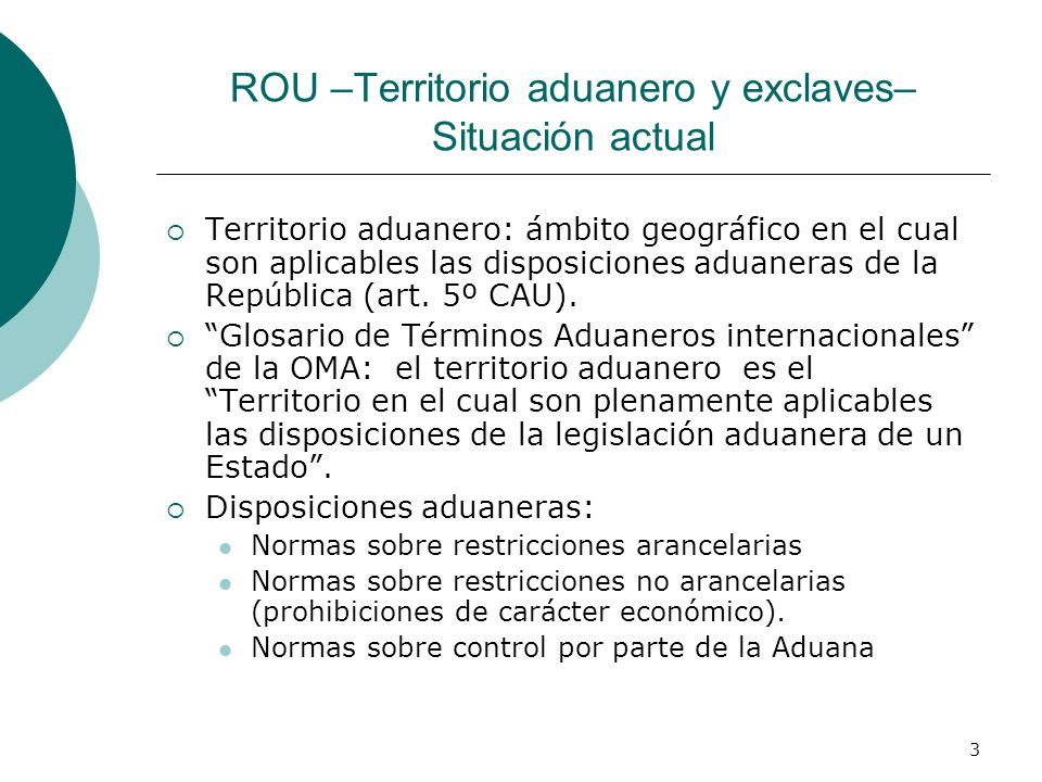 ROU –Territorio aduanero y exclaves– Situación actual