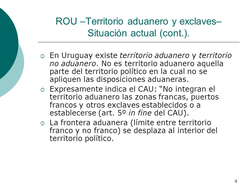 ROU –Territorio aduanero y exclaves– Situación actual (cont.).