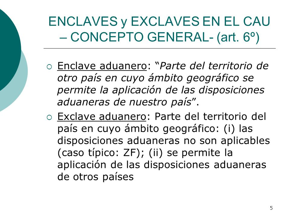 ENCLAVES y EXCLAVES EN EL CAU – CONCEPTO GENERAL- (art. 6º)