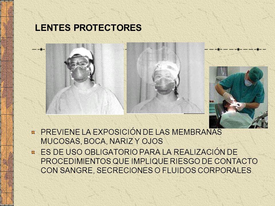 LENTES PROTECTORES PREVIENE LA EXPOSICIÓN DE LAS MEMBRANAS MUCOSAS, BOCA, NARIZ Y OJOS.