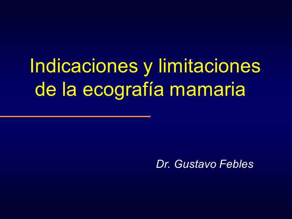 Indicaciones y limitaciones de la ecografía mamaria