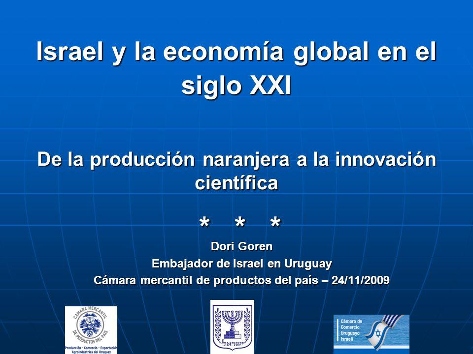 Israel y la economía global en el siglo XXI De la producción naranjera a la innovación científica * * *