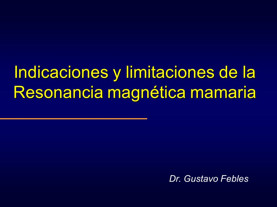 Indicaciones y limitaciones de la Resonancia magnética mamaria