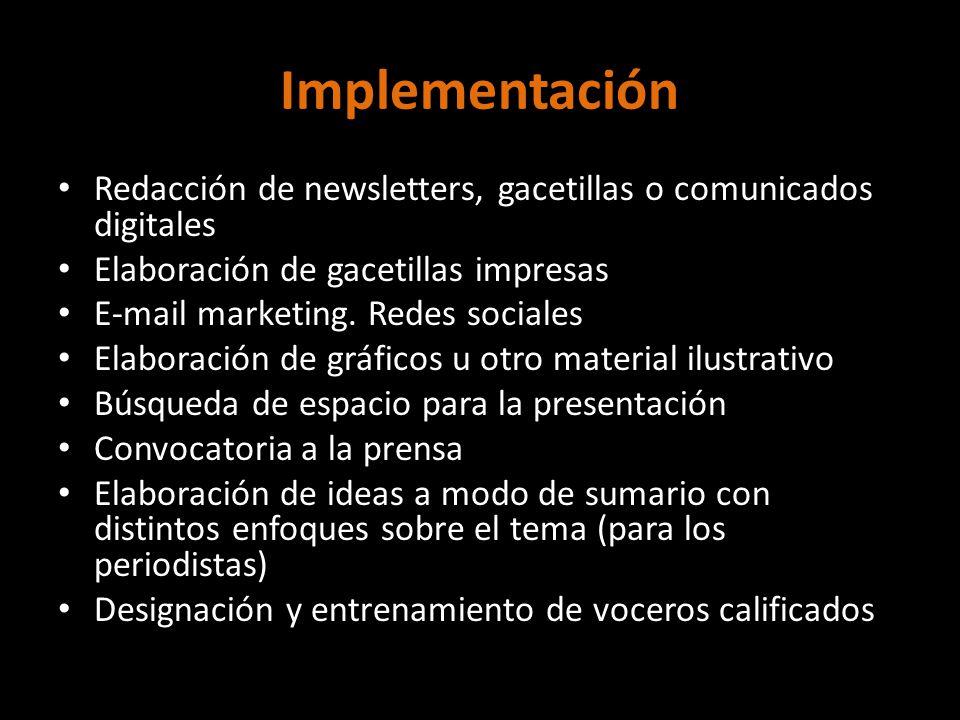Implementación Redacción de newsletters, gacetillas o comunicados digitales. Elaboración de gacetillas impresas.