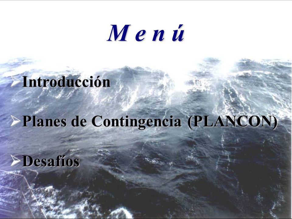 M e n ú Introducción Planes de Contingencia (PLANCON) Desafíos 3 3 3