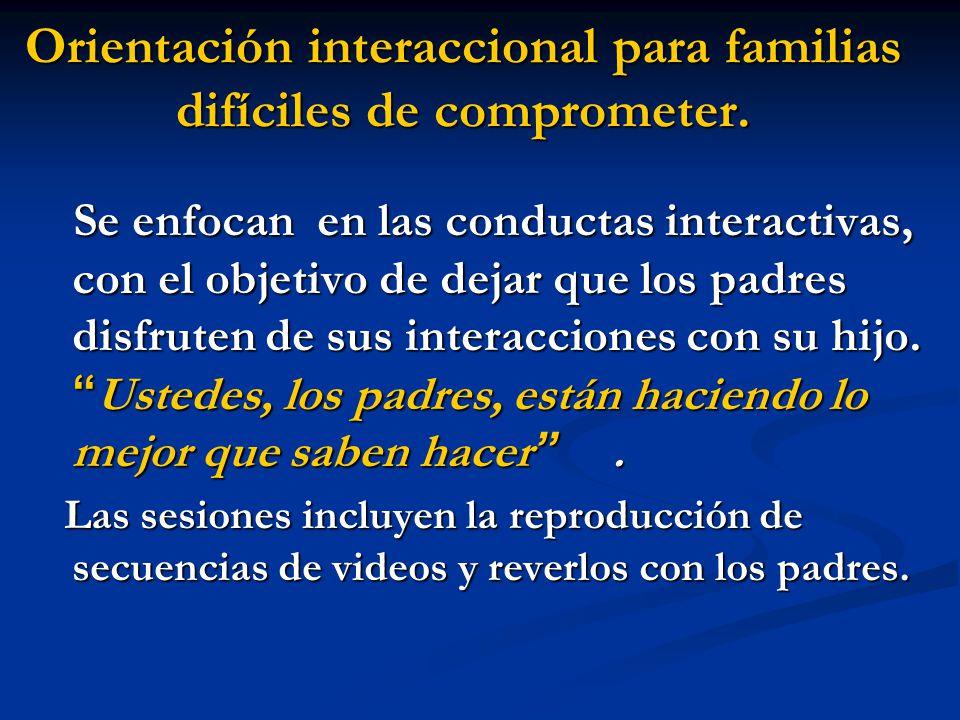 Orientación interaccional para familias difíciles de comprometer.
