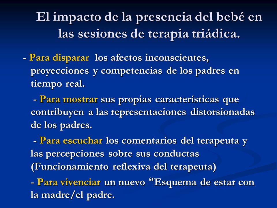 El impacto de la presencia del bebé en las sesiones de terapia triádica.
