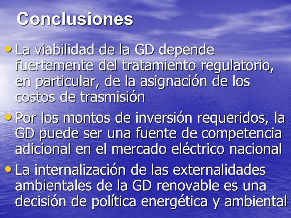 Conclusiones La viabilidad de la GD depende fuertemente del tratamiento regulatorio, en particular, de la asignación de los costos de trasmisión.