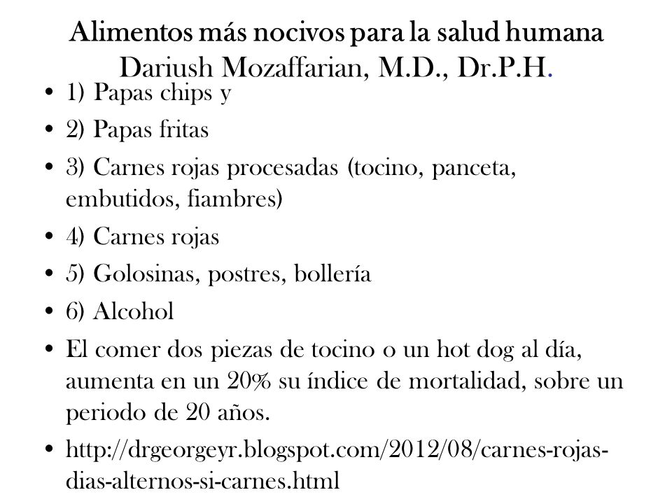 Alimentos más nocivos para la salud humana Dariush Mozaffarian, M. D