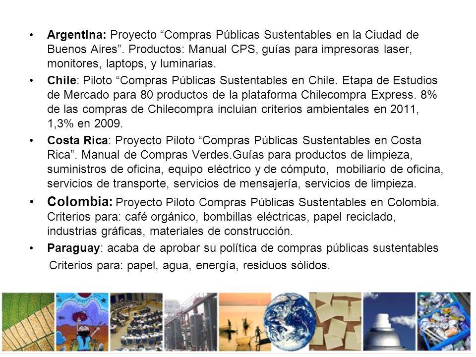 Argentina: Proyecto Compras Públicas Sustentables en la Ciudad de Buenos Aires . Productos: Manual CPS, guías para impresoras laser, monitores, laptops, y luminarias.