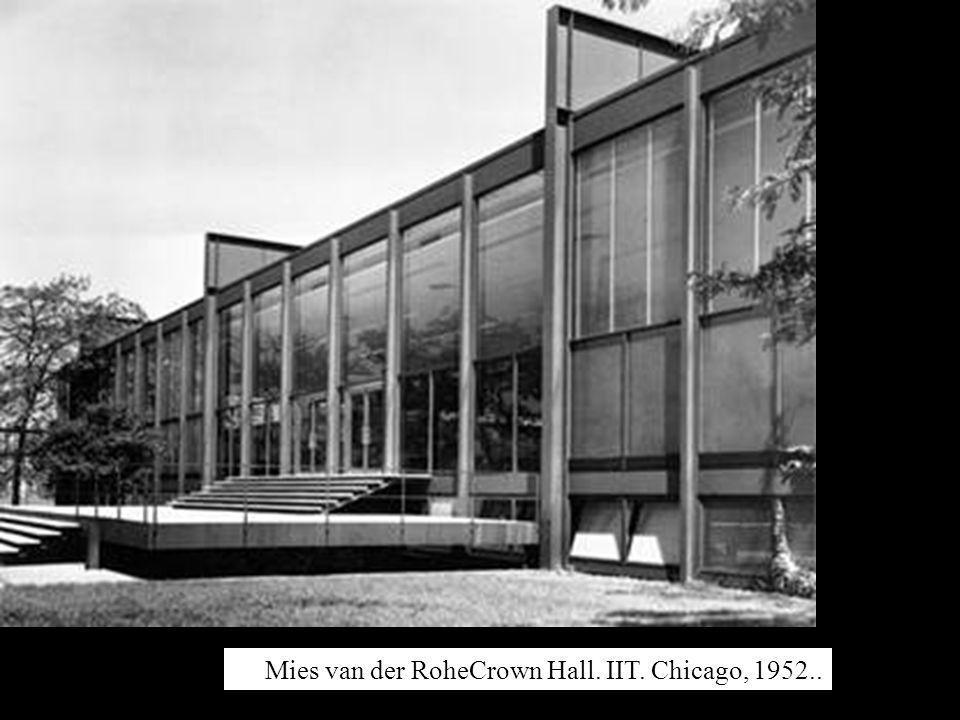Mies van der RoheCrown Hall. IIT. Chicago, 1952..