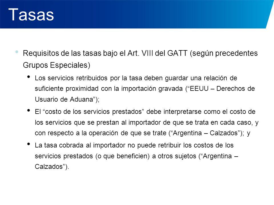 Tasas Requisitos de las tasas bajo el Art. VIII del GATT (según precedentes Grupos Especiales)