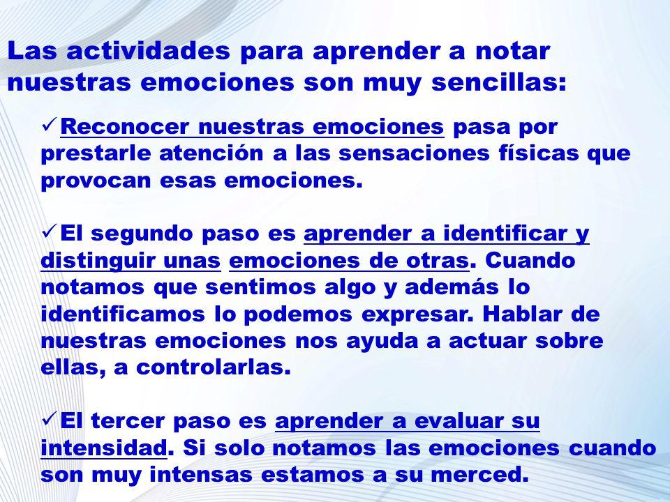 Las actividades para aprender a notar nuestras emociones son muy sencillas: