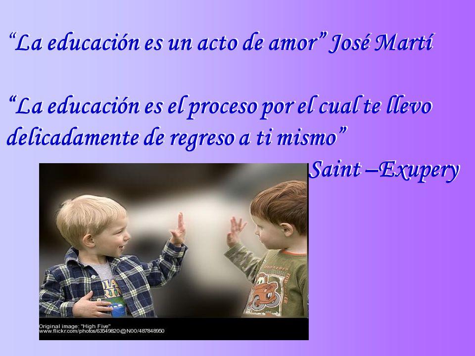 La educación es un acto de amor José Martí