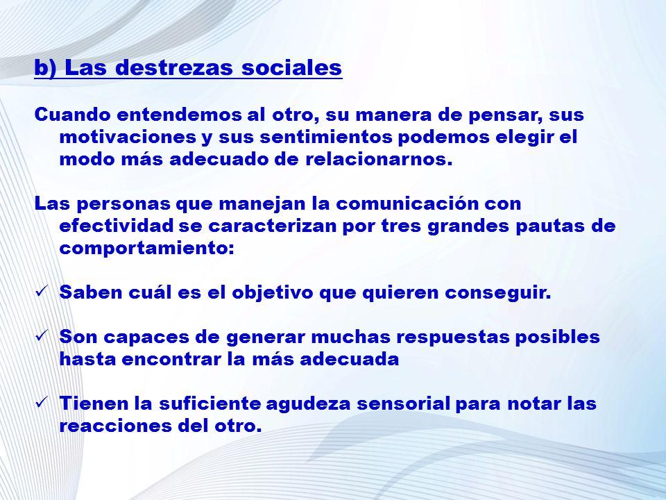b) Las destrezas sociales