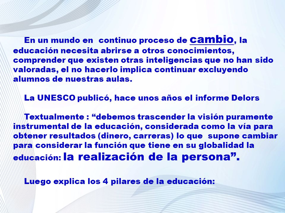 La UNESCO publicó, hace unos años el informe Delors