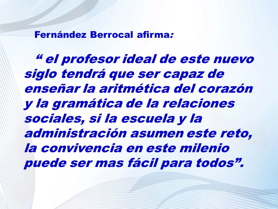 Fernández Berrocal afirma: