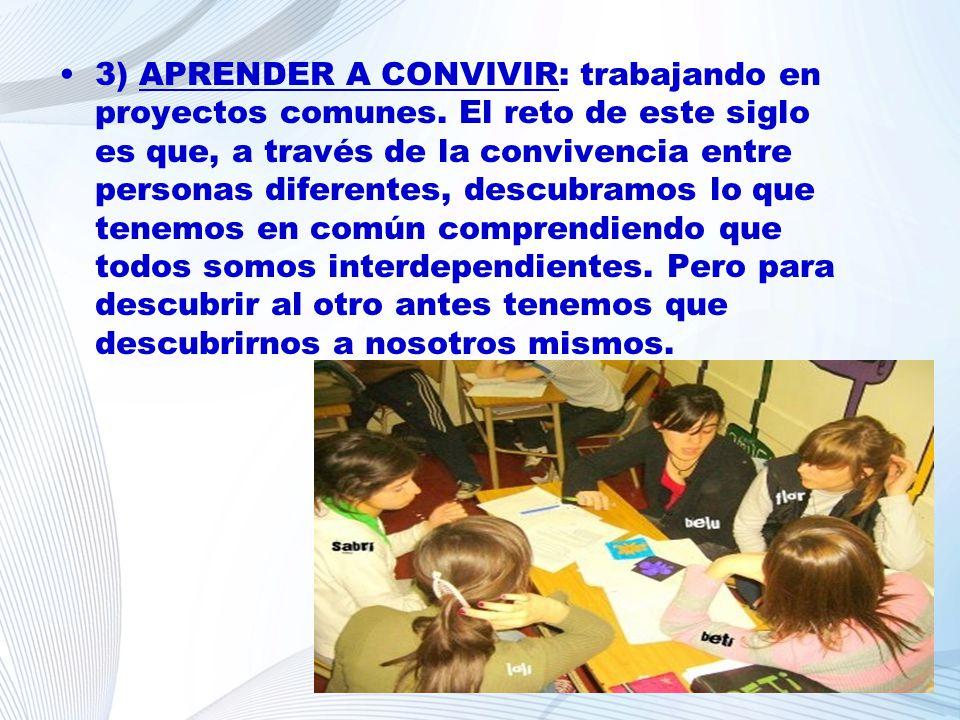 3) APRENDER A CONVIVIR: trabajando en proyectos comunes