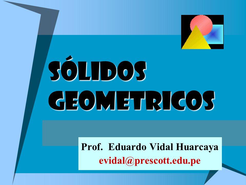 Prof. Eduardo Vidal Huarcaya evidal@prescott.edu.pe