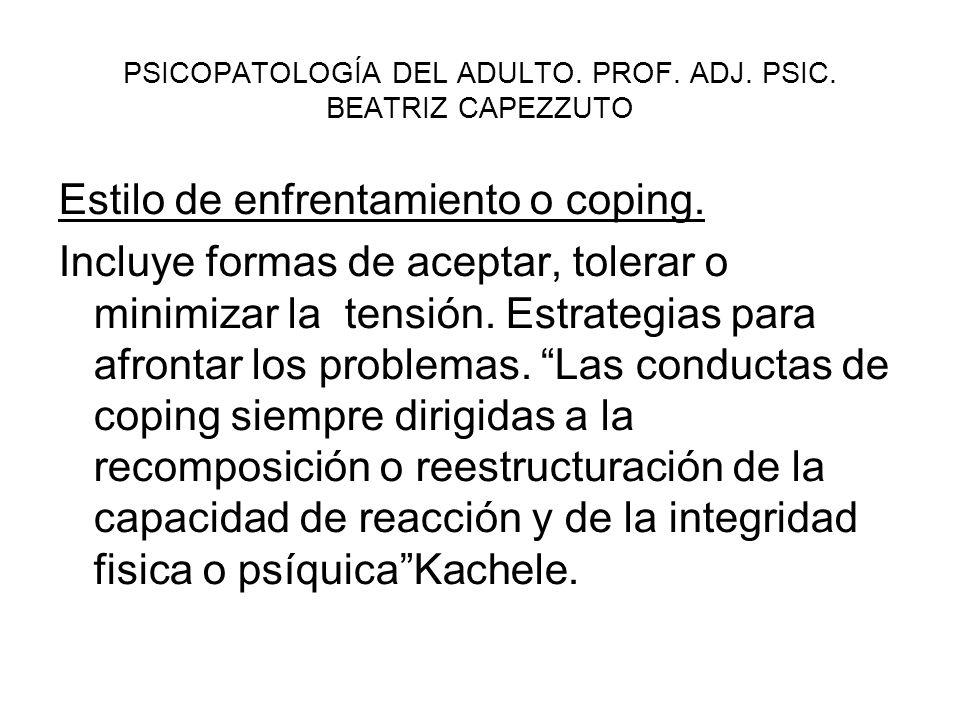 PSICOPATOLOGÍA DEL ADULTO. PROF. ADJ. PSIC. BEATRIZ CAPEZZUTO