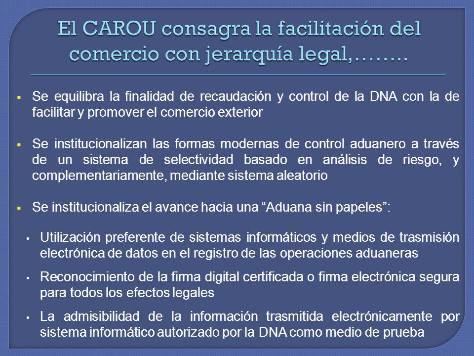 El CAROU consagra la facilitación del comercio con jerarquía legal,……..