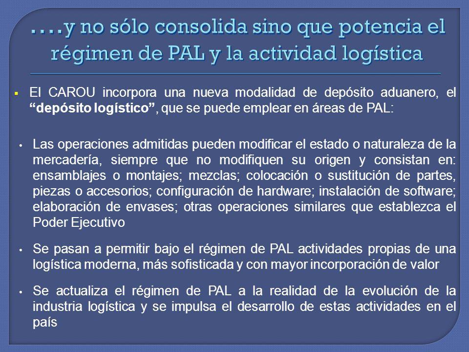 ….y no sólo consolida sino que potencia el régimen de PAL y la actividad logística
