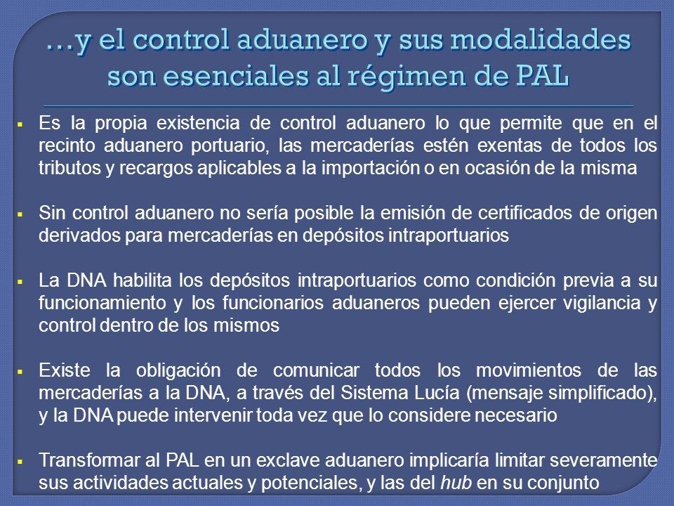 …y el control aduanero y sus modalidades son esenciales al régimen de PAL