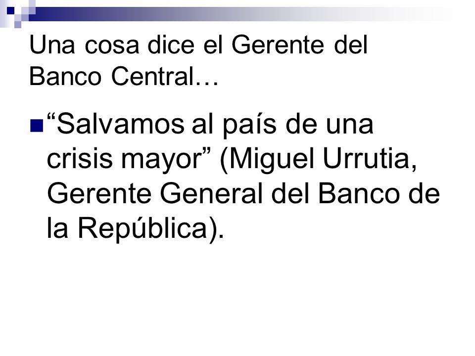 Una cosa dice el Gerente del Banco Central…