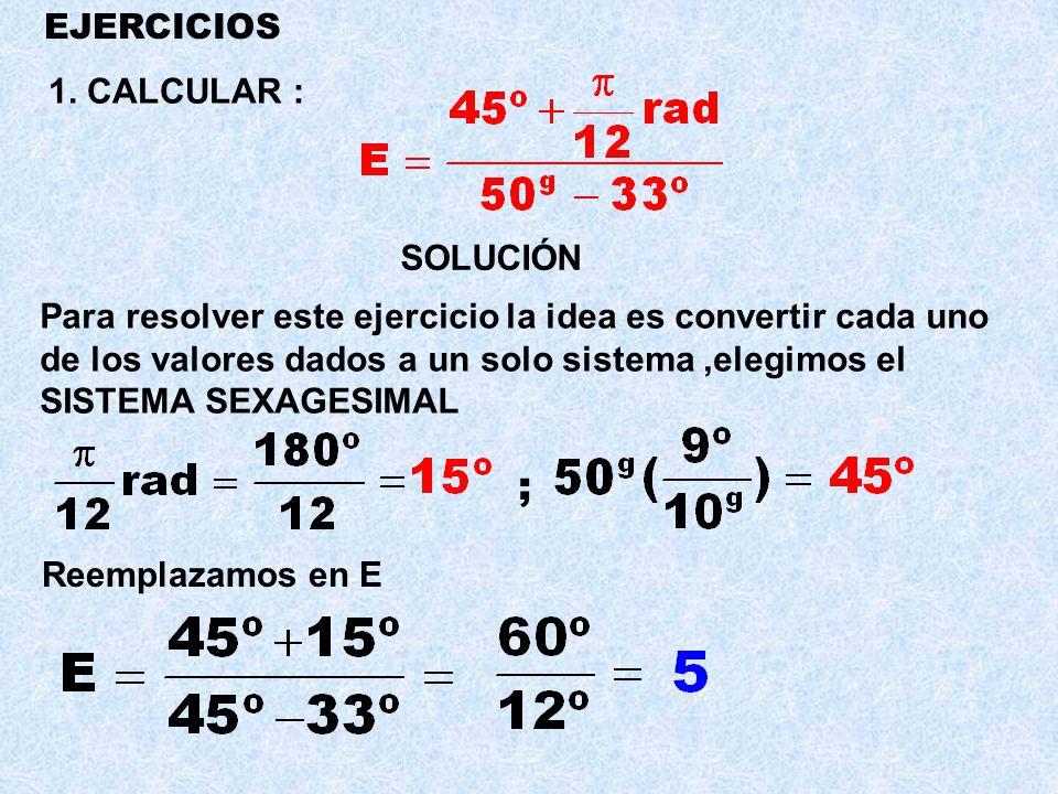 ; EJERCICIOS 1. CALCULAR : SOLUCIÓN