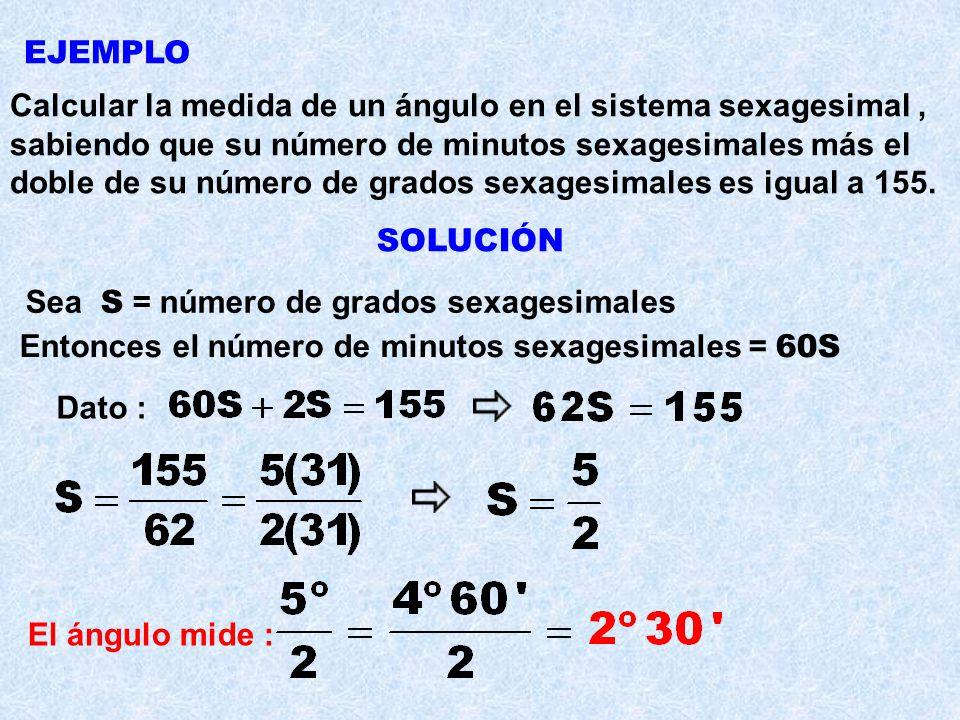 Calcular la medida de un ángulo en el sistema sexagesimal ,