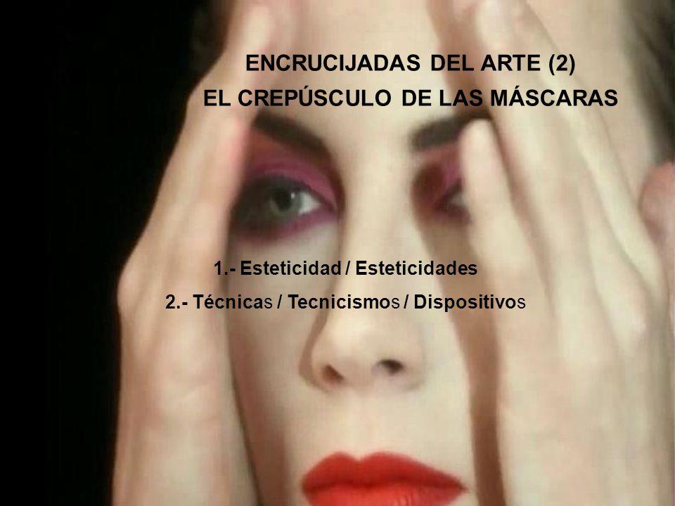 ENCRUCIJADAS DEL ARTE (2) EL CREPÚSCULO DE LAS MÁSCARAS