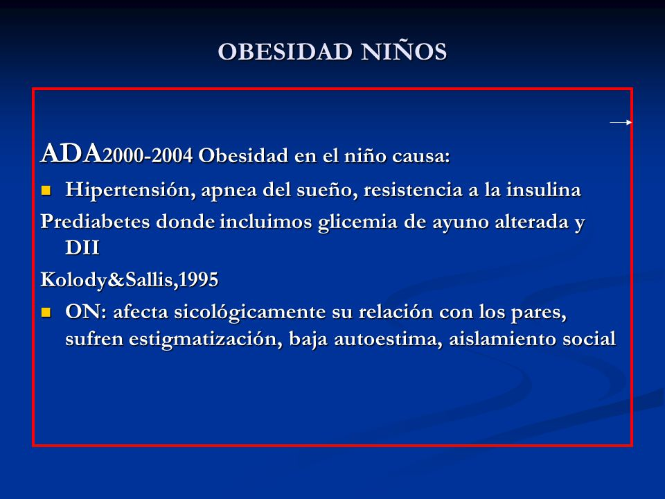 ADA2000-2004 Obesidad en el niño causa: