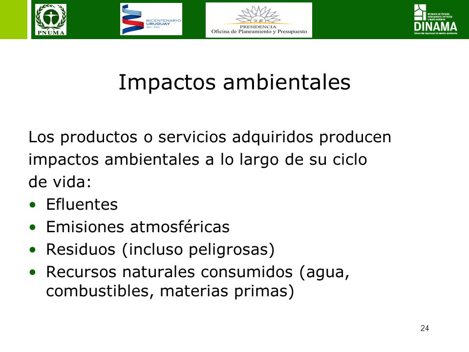 Impactos ambientales Los productos o servicios adquiridos producen