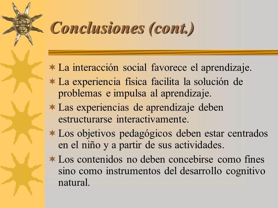 Conclusiones (cont.) La interacción social favorece el aprendizaje.