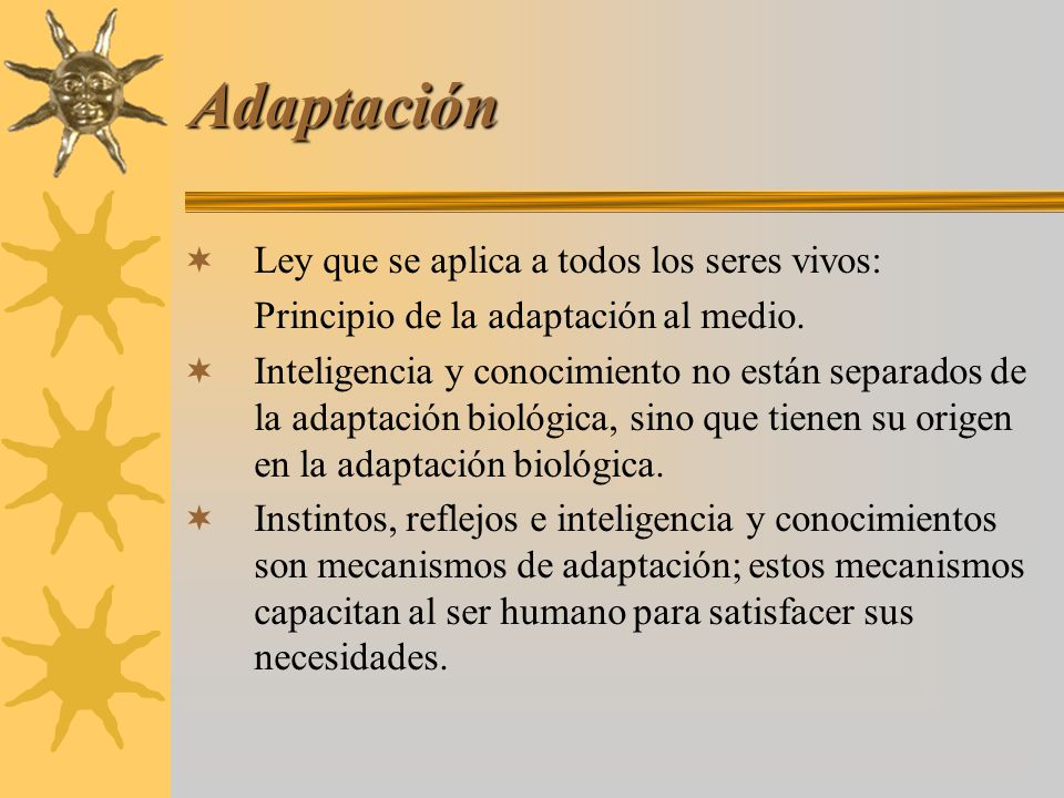 Adaptación Ley que se aplica a todos los seres vivos: