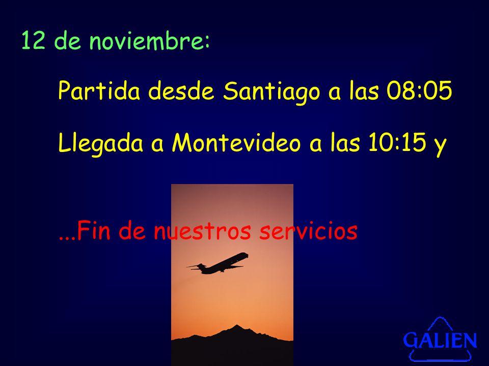 12 de noviembre: Partida desde Santiago a las 08:05.