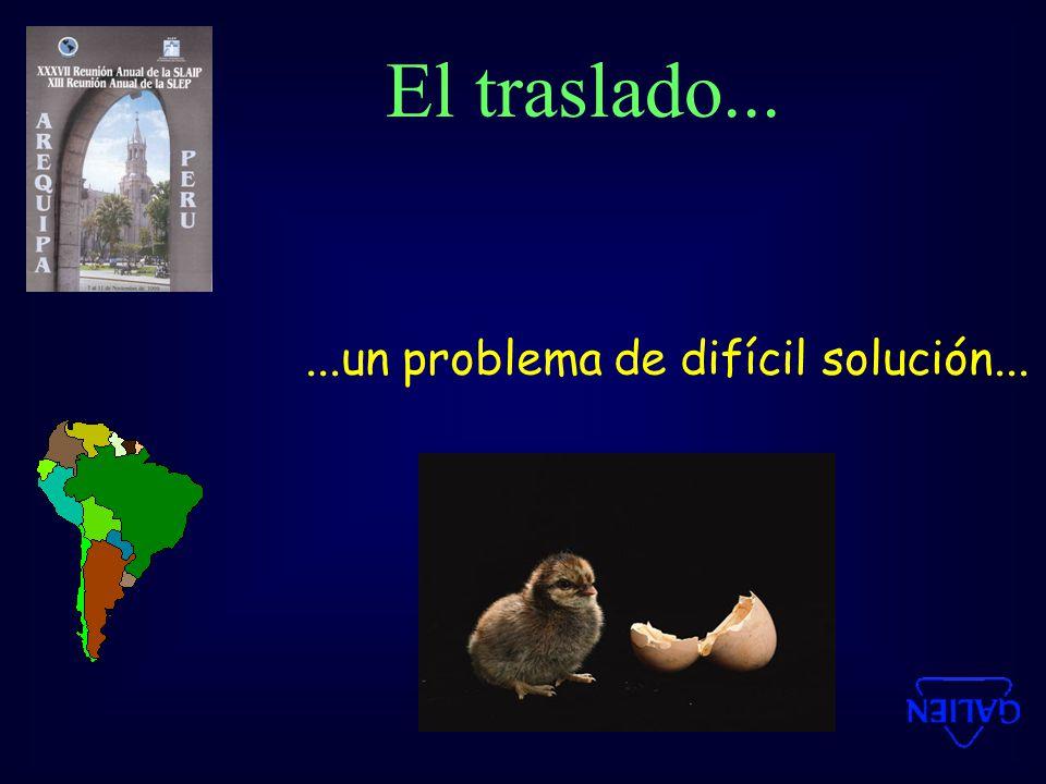 El traslado... ...un problema de difícil solución...