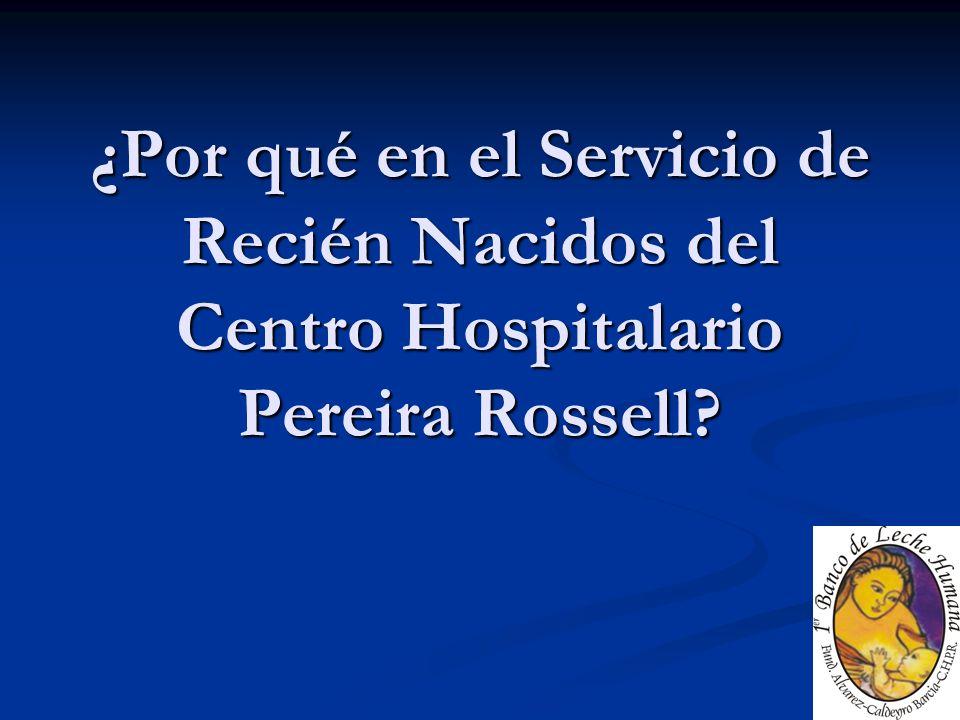 ¿Por qué en el Servicio de Recién Nacidos del Centro Hospitalario Pereira Rossell