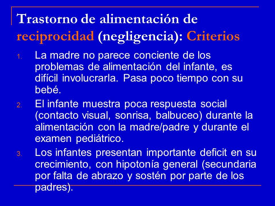 Trastorno de alimentación de reciprocidad (negligencia): Criterios