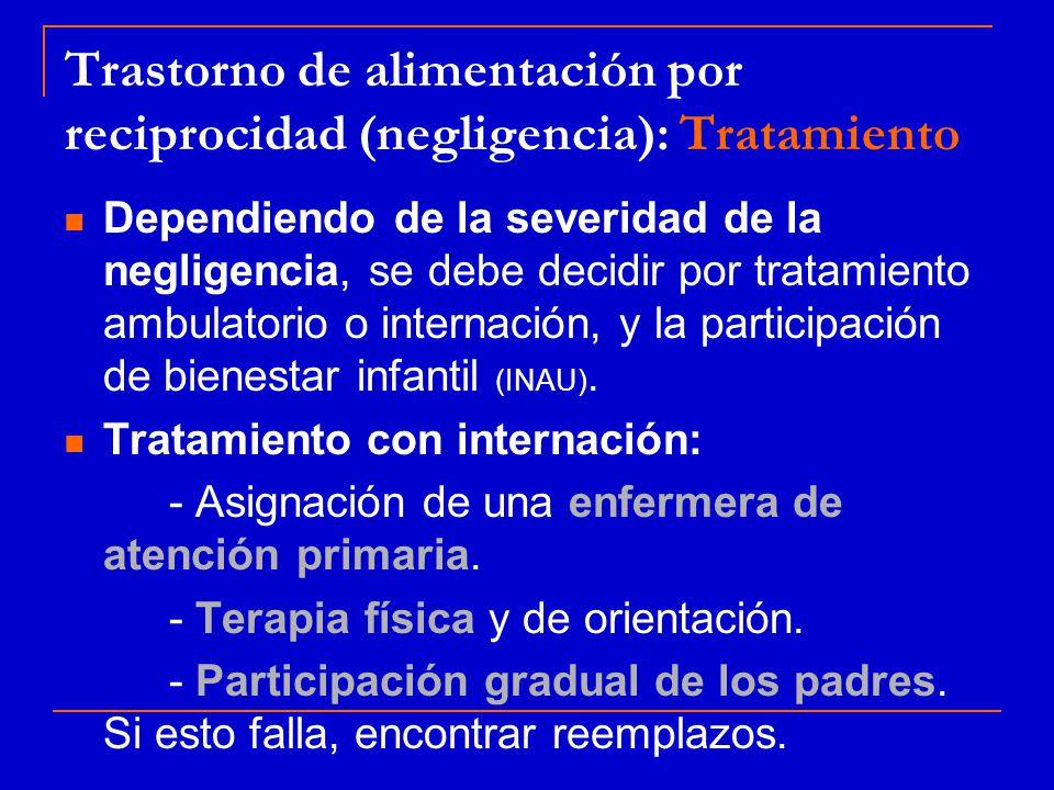 Trastorno de alimentación por reciprocidad (negligencia): Tratamiento