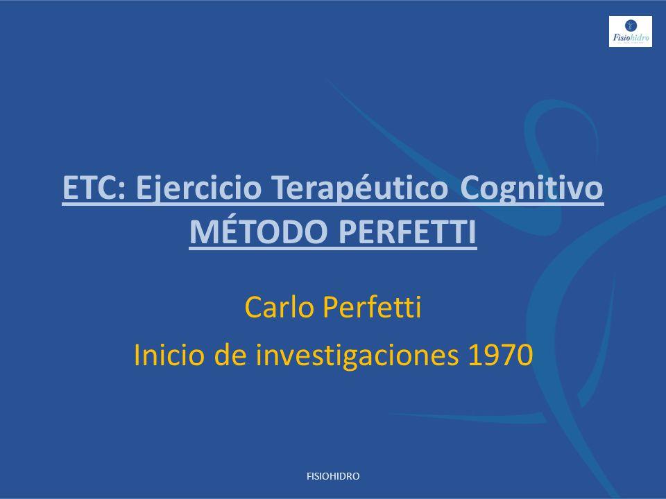 ETC: Ejercicio Terapéutico Cognitivo MÉTODO PERFETTI