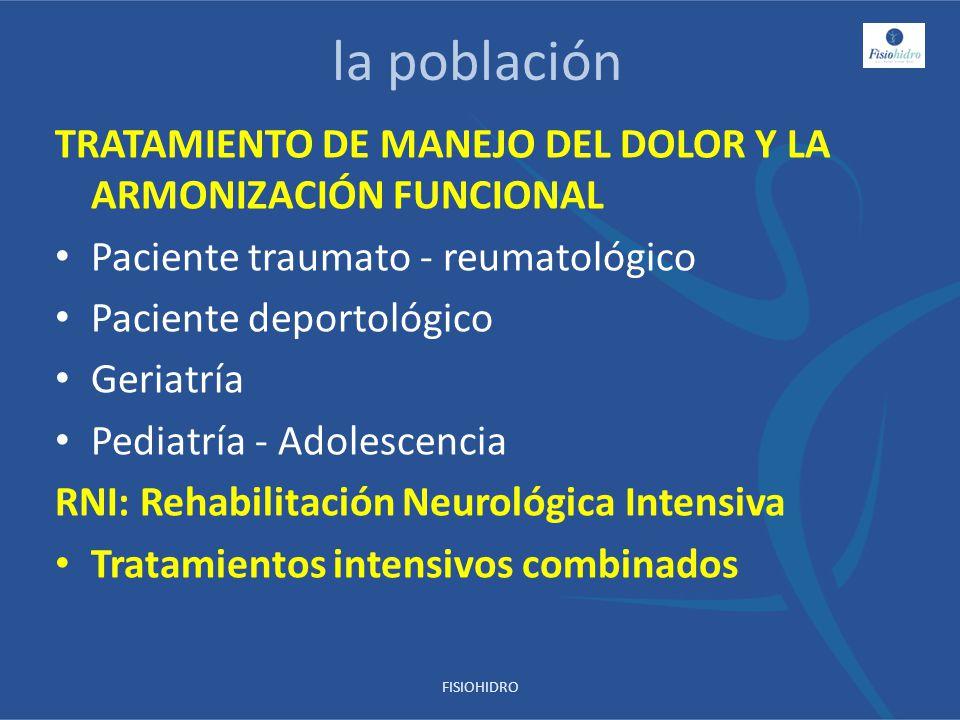 la población TRATAMIENTO DE MANEJO DEL DOLOR Y LA ARMONIZACIÓN FUNCIONAL. Paciente traumato - reumatológico.