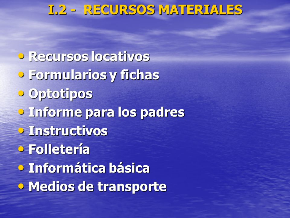 I.2 - RECURSOS MATERIALES