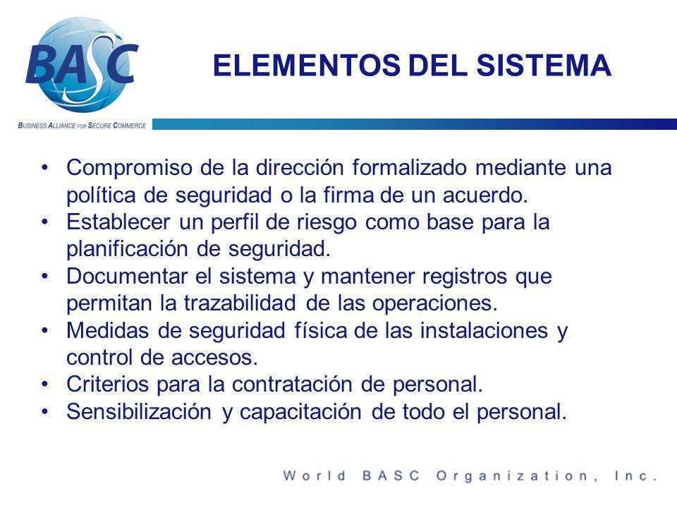 ELEMENTOS DEL SISTEMA Compromiso de la dirección formalizado mediante una política de seguridad o la firma de un acuerdo.