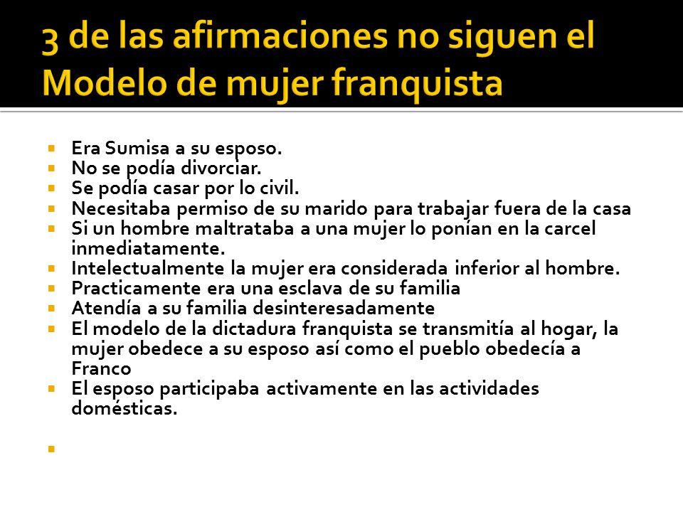 3 de las afirmaciones no siguen el Modelo de mujer franquista