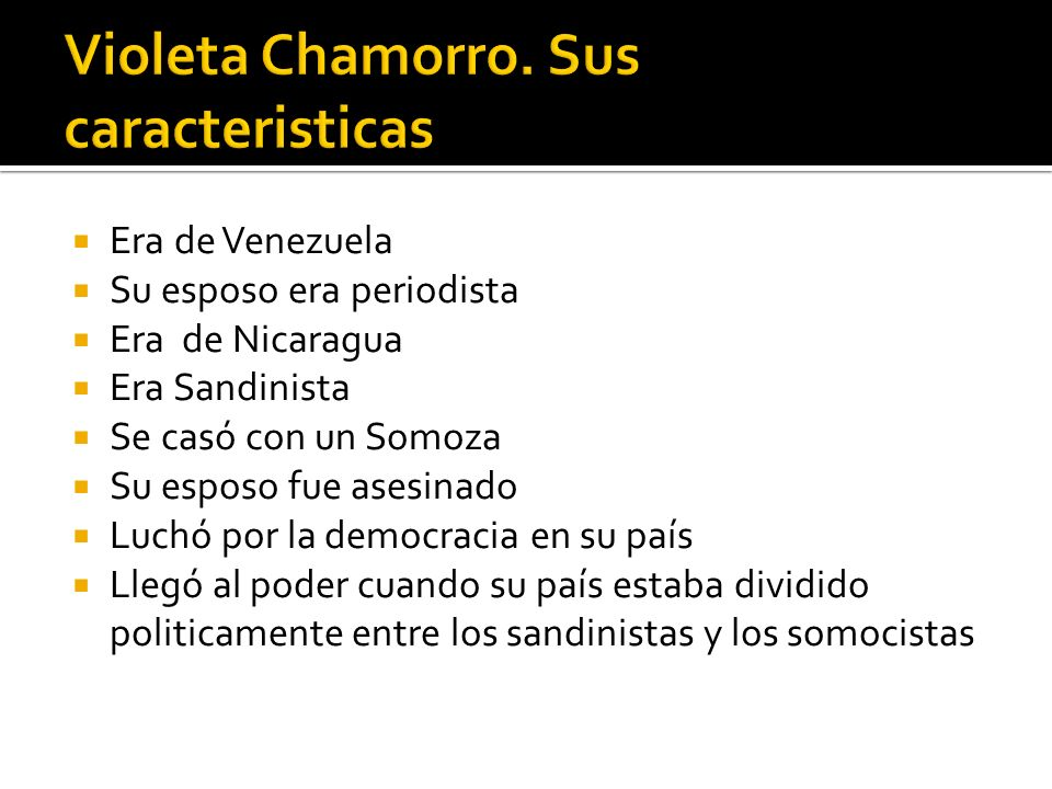 Violeta Chamorro. Sus caracteristicas
