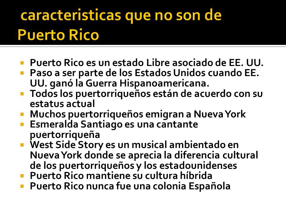 caracteristicas que no son de Puerto Rico